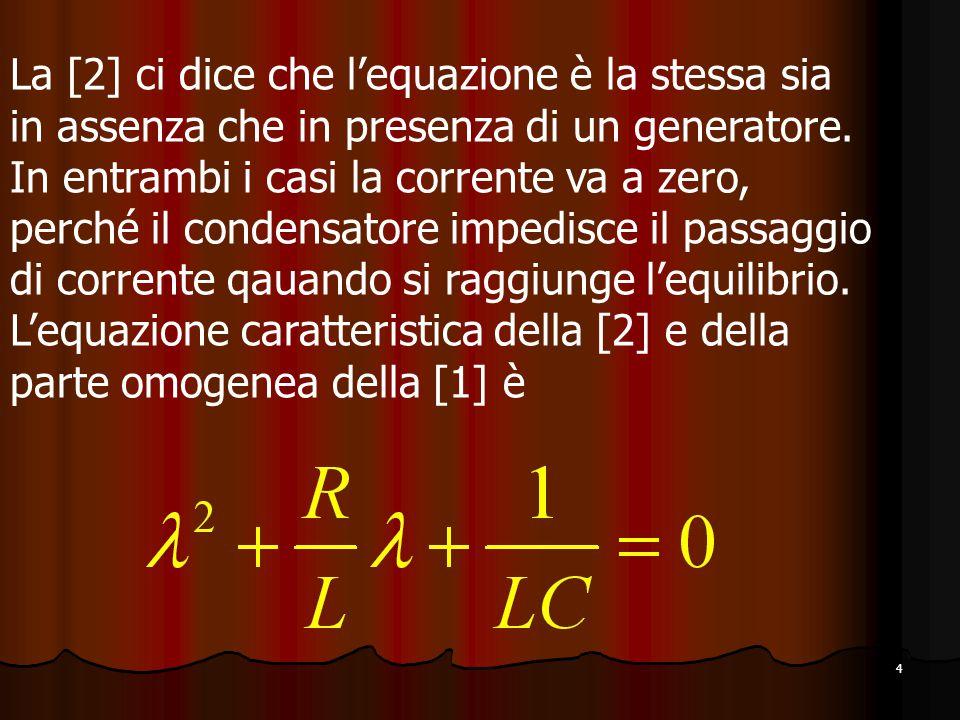 La [2] ci dice che l'equazione è la stessa sia in assenza che in presenza di un generatore.